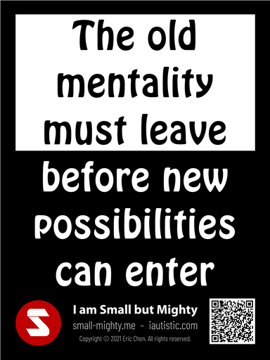 The old mentality must leave before new possibilities can enter