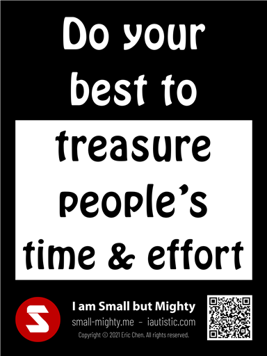 Do your best to treasure people's time and effort