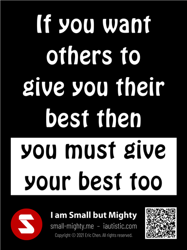 If you want others to give you their best then you must give your best too