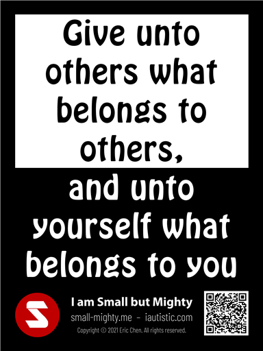 Give unto others what belongs to others