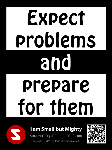 Expect problems and prepare for them