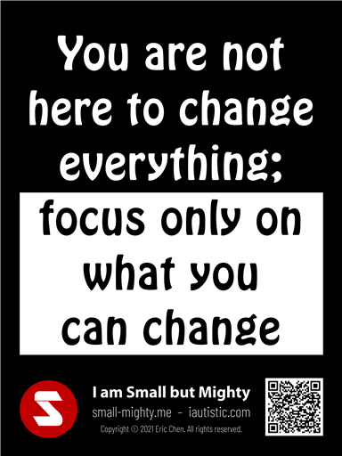 Focus only on what you can change