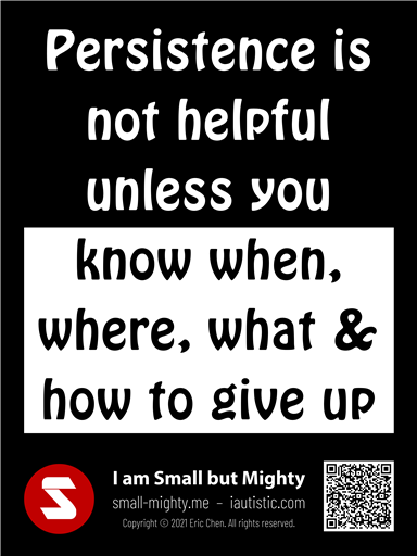 Persistence is not helpful unless you know when, where, what, and how to give up